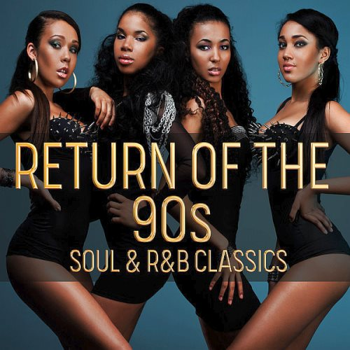 שנות התשעים - Return Of The 90s: Soul & R&B Classi...